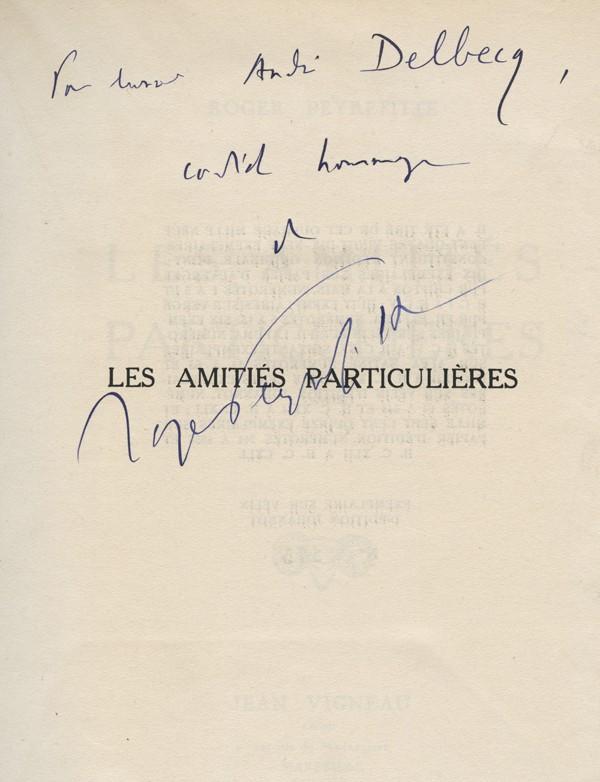 PEYREFITTE (Roger) Les amitiés particulières envoi autographe signé